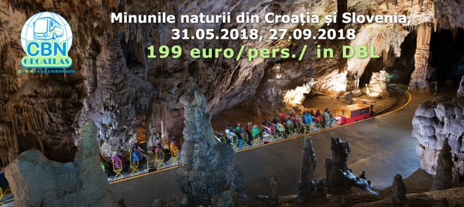Minunile naturii din Croația și Slovenia, 31.05.2018, 27.09.2018